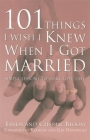 101 Things I Wish I Knew When I Got Married: Simple Lessons to Make Love Last Cover Image