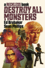 Destroy All Monsters: A Reckless Book Cover Image
