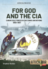 For God and the CIA: Cuban Exile Forces in the Congo and Beyond, 1959-1967 (Africa@War) Cover Image