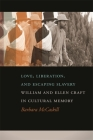 Love, Liberation, and Escaping Slavery: William and Ellen Craft in Cultural Memory Cover Image