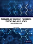 Pharmacology Mind Maps for Medical Students and Allied Health Professionals Cover Image