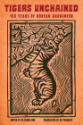 Tigers Unchained: 100 Years of Korean Anarchism Cover Image