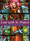 Lent with St. Francis: Daily Reflections Cover Image