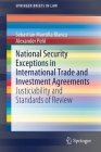National Security Exceptions in International Trade and Investment Agreements: Justiciability and Standards of Review (Springerbriefs in Law) Cover Image
