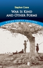 War Is Kind and Other Poems (Dover Thrift Editions) Cover Image