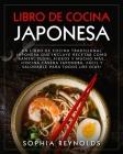 Libro de Cocina Japonesa: Un libro de cocina tradicional japonesa que incluye recetas como ramen, sushi, fideos y mucho más. ¡Cocina casera japo Cover Image
