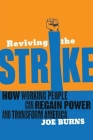 Reviving the Strike: How Working People Can Regain Power and Transform America Cover Image