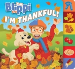Blippi: I'm Thankful (Board Books with Tabs) Cover Image