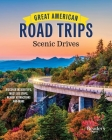 Great American Road Trips - Scenic Drives: Hit the Road and Explore Our Nation's Beautiful Scenic Byways Cover Image