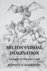 Milton's Visual Imagination: Imagery in Paradise Lost Cover Image