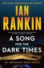 A Song for the Dark Times: An Inspector Rebus Novel (A Rebus Novel #23) Cover Image
