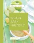 365 Unique Infant Baby Friendly Recipes: Explore Infant Baby Friendly Cookbook NOW! Cover Image