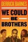 We Could Be Brothers Cover Image