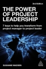 The Power of Project Leadership: 7 Keys to Help You Transform from Project Manager to Project Leader Cover Image