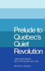 Prelude to Quebec's Quiet Revolution: Liberalism versus Neo-Nationalism, 1945-1960 Cover Image