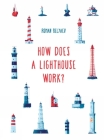 How Does a Lighthouse Work? (How It Works) Cover Image