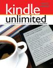 Kindle Unlimited Users Manual: Is Kindle Unlimited Worth It for You and Your Family? Cover Image