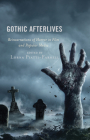 Gothic Afterlives: Reincarnations of Horror in Film and Popular Media Cover Image