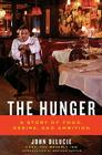 The Hunger: A Story of Food, Desire, and Ambition Cover Image