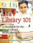 Library 101: A Handbook for the School Library Media Specialist Cover Image
