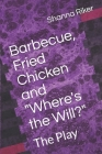Barbecue, Fried Chicken and