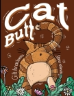 Cat Butt: A Cute Gift Coloring Book For Adult & cat lovers, Book for Relaxing & Stress Relievieng while coloring all these fluff Cover Image
