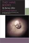 They Have Bodies, by Barney Allen: A Critical Edition (Canadian Literature Collection) Cover Image
