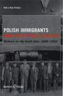 Polish Immigrants and Industrial Chicago: Workers on the South Side, 1880-1922 Cover Image