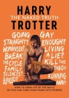 The Naked Truth: How to Grab Life by the Balls So You Can Turn Your Fears into Powers Cover Image
