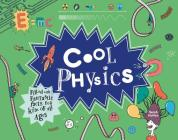 Cool Physics: Filled with Fantastic Facts for Kids of All Ages Cover Image