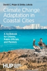 Climate Change Adaptation in Coastal Cities: A Guidebook for Citizens, Public Officials and Planners Cover Image