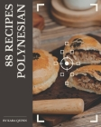 88 Polynesian Recipes: Home Cooking Made Easy with Polynesian Cookbook! Cover Image