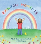 Rainbow Moments: A book about hearing from God Cover Image