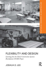 Flexibility and Design: Learning from the School Construction Systems Development (Scsd) Project (Routledge Research in Architecture) Cover Image