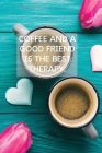 Coffee And A Good Friend Is The Best Therapy: Pretty Turquoise Journal for Coffee Lovers Cover Image