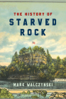 The History of Starved Rock Cover Image
