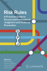 Risk Rules: A Practical Guide to Structured Professional Judgment and Violence Prevention Cover Image