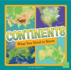 Continents: What You Need to Know (Fact Files) Cover Image
