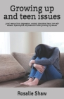 Growing up and teen issues: ...total rescue from depression, anxiety disorders, fears, low self-esteem, dysmorphia, shyness and other growing up i Cover Image