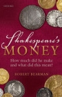 Shakespeare's Money: How Much Did He Make and What Did This Mean? Cover Image