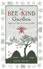 The Bee-Kind Garden: Apian Wisdom for Your Garden (Wise Words) Cover Image