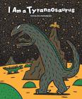 I Am a Tyrannosaurus (Tyrannosaurus Series) Cover Image