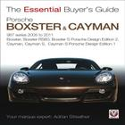 Porsche 987 Boxster & Cayman: 1st Generation: Model Years 2005 to 2009 Boxster, Boxster S, Boxster Spyder, Cayman & Cayman S (The Essential Buyer's Guide) Cover Image