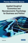 Applied Doughnut Economics and Neuroeconomic Psychology for Business and Politics Cover Image