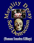 Morality Decay & Self-Destruction: (America's Narcissism) Cover Image