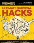 Ultimate Survival Hacks: Over 500 Amazing Tricks That Just Might Save Your Life Cover Image