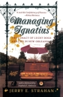 Managing Ignatius: The Lunacy of Lucky Dogs and Life in New Orleans Cover Image