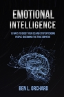 Emotional Intelligence: 13 Ways To Boost Your EQ And Stop Offending People (Becoming The True Empath) Cover Image