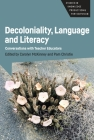 Decoloniality, Language and Literacy: Conversations with Teacher Educators Cover Image