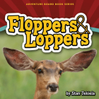 Floppers & Loppers (Adventure Boardbook) Cover Image